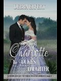 Charlotte; the Duke's Daughter: A DENIM AND LACE VICTORIAN WESTERN ROMANCE Book 4