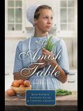 An Amish Table: A Recipe for Hope, Building Faith, Love in Store