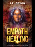 Empath Healing: Emotional Insight for Highly Sensitive People, Guide to Psychological and Spiritual Healing
