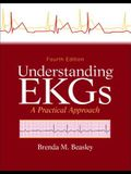 Understanding EKGs: A Practical Approach (4th Edition)