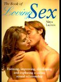 The Book of Loving Sex: Forming, Improving, Developing and Exploring a Caring Sexual Relationship
