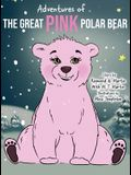 Adventures of the Great Pink Polar Bear