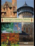 Chicago's Western Suburbs: From Prairie Soil to Prairie Style