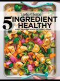 Taste of Home 5 Ingredient Healthy Cookbook: Simply Delicious Dishes for Today's Cooks