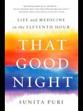 That Good Night: Life and Medicine in the Eleventh Hour