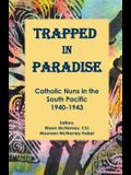 Trapped in Paradise: Catholic Nuns in the South Pacific 1940-1943