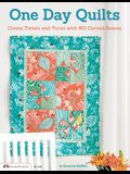 One Day Quilts: Beautiful Projects with No Curved Seams