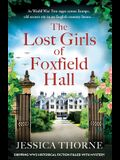 The Lost Girls of Foxfield Hall: Gripping WW2 historical fiction filled with mystery