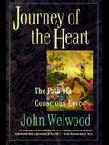 Journey of the Heart: Path of Conscious Love, the