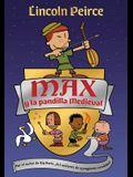 Max y la Pandilla Medieval = Max and the Midknights