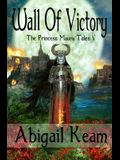 Wall Of Victory: The Princess Maura Tales - Book Five: A Fantasy Series