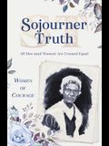 Women of Courage: Sojourner Truth