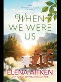When We Were Us