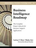 Business Intelligence Roadmap: The Complete Project Lifecycle for Decision-Support Applications [With CDROM]
