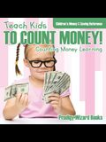 Teach Kids to Count Money! - Counting Money Learning: Children's Money & Saving Reference