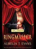 Arcanium: Ringmaster