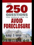 250 Questions You Should Ask to Avoid Foreclosure
