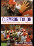 Clemson Tough: Guts and Glory Under Dabo Swinney