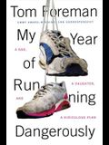 My Year of Running Dangerously: A Dad, a Daughter, and a Ridiculous Plan
