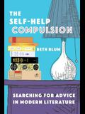 The Self-Help Compulsion: Searching for Advice in Modern Literature