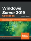 Windows Server 2019 Cookbookm - Second Edition: Over 100 recipes to effectively configure networks, manage security, and administer workloads