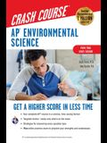 Ap(r) Environmental Science Crash Course, for the 2021 Exam, Book + Online: Get a Higher Score in Less Time