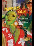 Mama's Gun: Black Maternal Figures and the Politics of Transgression