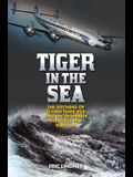 Tiger in the Sea: The Ditching of Flying Tiger 923 and the Desperate Struggle for Survival
