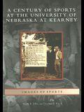 A Century of Sports at the University of Nebraska at Kearney
