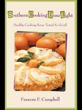 Southern Cooking Done Light: Healthy Cooking Never Tasted So Good!