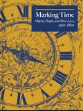 Marking Time: Objects, People, and Their Lives, 1500-1800
