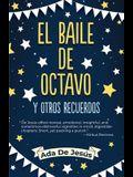 The Eighth Grade Dance and Other Memories / El Baile de Octavo Y Otros Recuerdos
