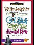Philadelphia and the State of Pennsylvania: Cool Stuff Every Kid Should Know