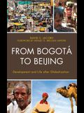 From Bogotá to Beijing: Development and Life After Globalization