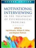 Motivational Interviewing in the Treatment of Psychological Problems, Second Edition