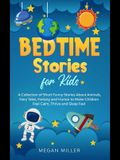 Bedtime Stories for Kids: A Collection of Short Funny Stories About Animals, Fairy Tales, Fantasy and Humor to Make Children Feel Calm, Thrive a