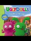 Uglydolls: Today's the Day!