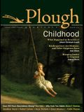 Plough Quarterly No. 3: Childhood