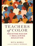 Teachers of Color: Resisting Racism and Reclaiming Education