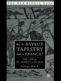 Was the Bayeux Tapestry Made in France?: The Case for St. Florent of Saumur
