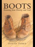 Boots: Running from Poverty and God
