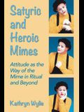 Satyric and Heroic Mimes: Attitude as the Way of the Mime in Ritual and Beyond