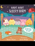 Night Night, Sleepy Farm: Lift the Flaps to Get Ready for Bed!