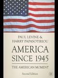 America Since 1945: The American Moment