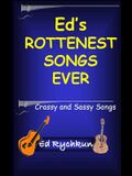 Ed's Rottenest Songs Ever