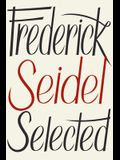 Frederick Seidel Selected Poems
