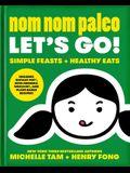 Nom Nom Paleo, 3: Let's Go!