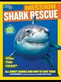 National Geographic Kids Mission: Shark Rescue: All about Sharks and How to Save Them