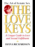 The Love Keys: The Art of Ecstatic Sex, a Unique Guide to Love and Sexual Fulfillment