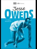 DK Life Stories Jesse Owens: Amazing People Who Have Shaped Our World